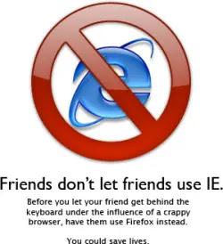 Friends don't let friends use IE