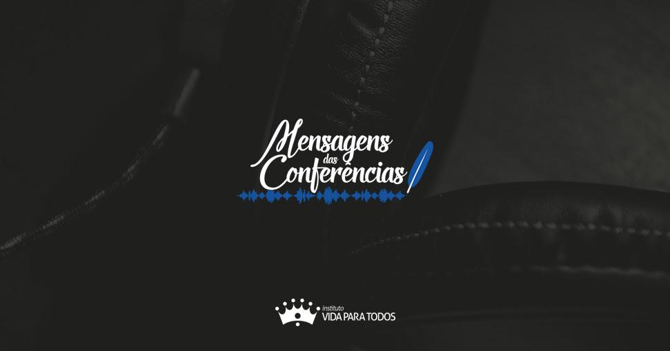 Mensagens Das Conferências Mensagens Das Conferências