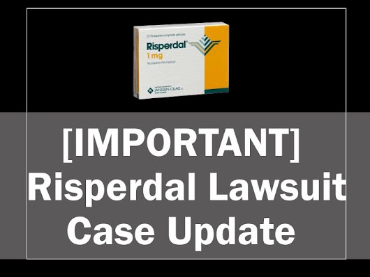 Risperdal Gynecomastia Legal Claims and Litigation Update