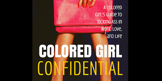 Hot Book Alert: Colored Girl Confidential Hits the Shelves – CurvyGirlHealth