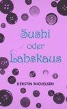 Sushi oder Labskaus