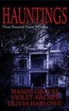 Hauntings: Three Haunted House Novellas