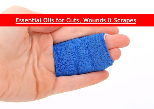 Essential Oils for Cuts & Wounds - 100% Fast Relief