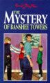 The Mystery of Banshee Towers (Five Find-outers & Dog S.)