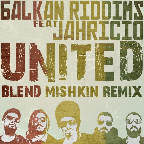 Balkan Riddims - United ft Jahricio (Blend Mishkin Remix) free DL by Blend Mishkin