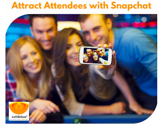 Four Ways Snapchat Can Attract Attendees to Your Environment | Exhibitus