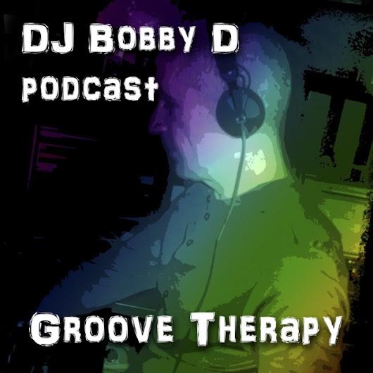 DJ Bobby D Groove Therapy by djbobbyd on Apple Podcasts