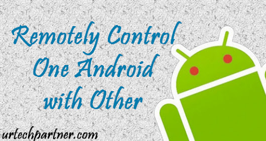 Best Screen Sharing & Remote Control Android Apps to Connect Remotely