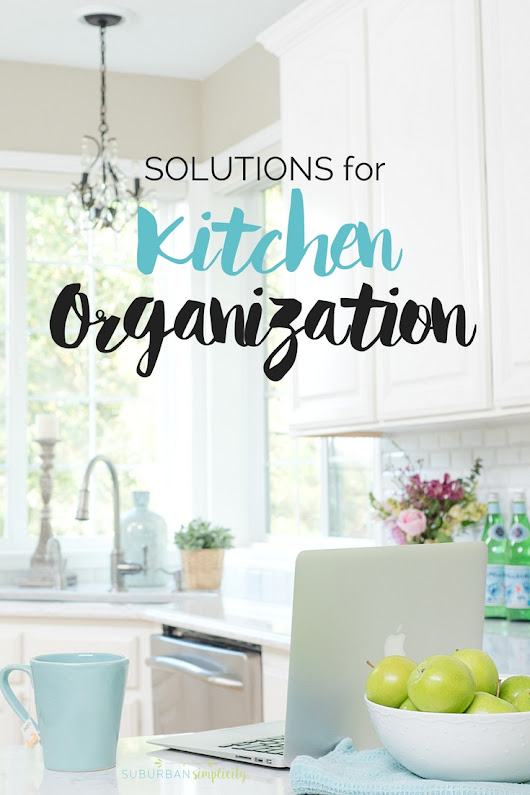 Simple Solutions for Kitchen Organization | Kitchen Organizing Ideas