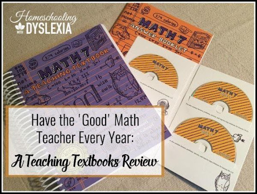 Have the Good Math Teacher Every Year: A Teaching Textbooks Review | Homeschooling with Dyslexia