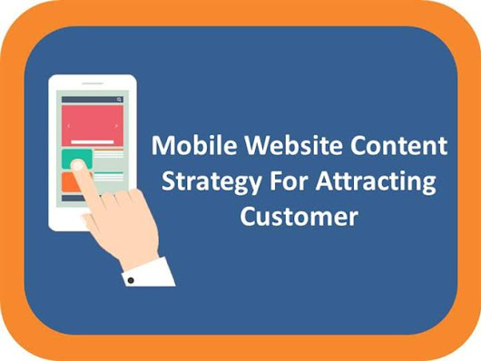Mobile Website Content Strategy for Attracting Customer