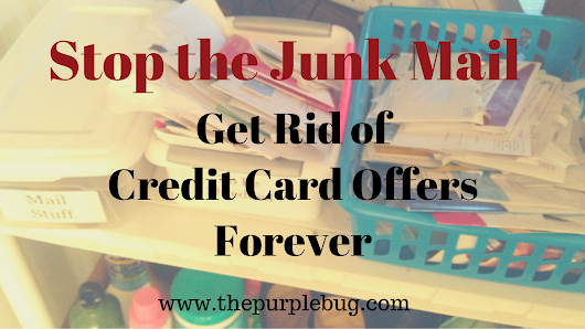 Stop the Junk Mail - Get Rid of Credit Card Spam Forever - The Purple Bug Project
