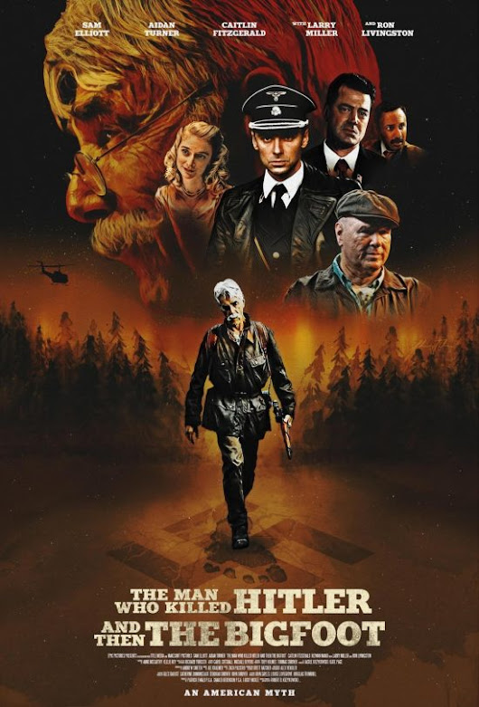 Watch Sam Elliott in the trailer for The Man Who Killed Hitler and Then The Bigfoot | Live for Films