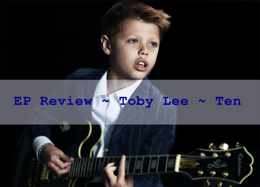 EP Review ~ Toby Lee ~ Ten