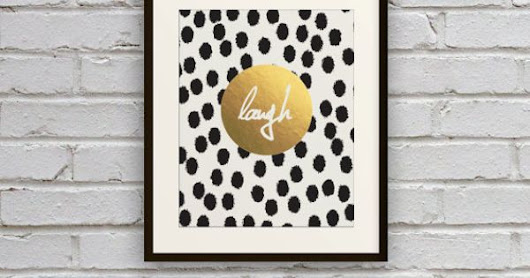 Polka Dots & Faux Gold Foil Matte Art Print - Laugh Inspirational Quote - Black and White - City Chic Collection