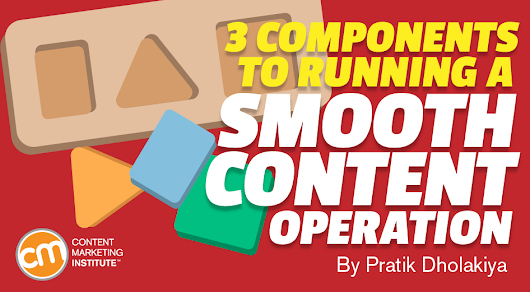 3 Components to Running a Smooth Content Operation