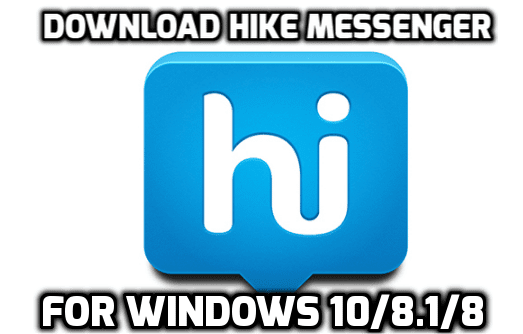 Hike For PC/Laptop Download Hike For Windows 8.1/8/7