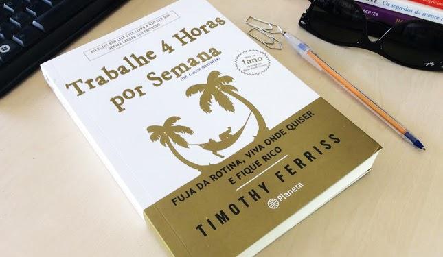 A dica de leitura de hoje vai para um dos meus livros preferidos: Trabalhe 4 horas por semana