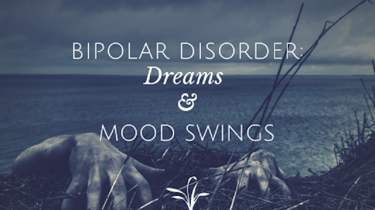 Bipolar Disorder: Dreams & Mood Swings