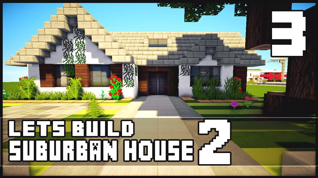 Minecraft Let's Build: Small Suburban House 2 - Part 3 ...