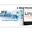 A Walk through LIFE ON MISSION – Part 7