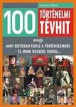 Hahner Péter: 100 történelmi tévhit
