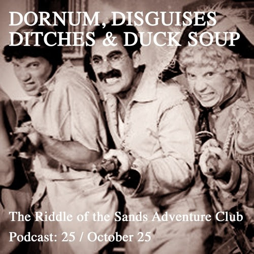 The Riddle of the Sands Adventure Club Podcast 25: Dornum, Disguises, Ditches & Duck Soup by rotscarruthers