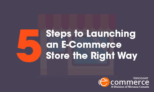 5 Steps to Launching an E-Commerce Store the Right Way – Ecommerce Website Blog