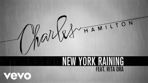 Charles Hamilton New York Raining Ft Rita Ora Lyrics