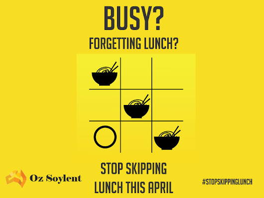 Stop Skipping Lunch! by Oz Soylent - Oz Soylent - Soylent Australia
