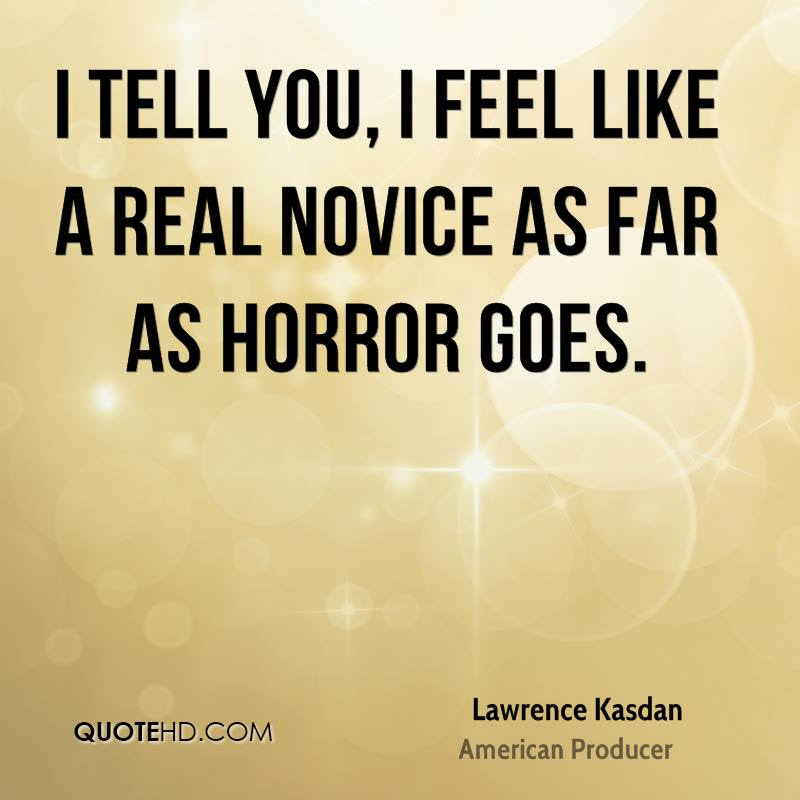Lawrence Kasdan Quotes Quotehd