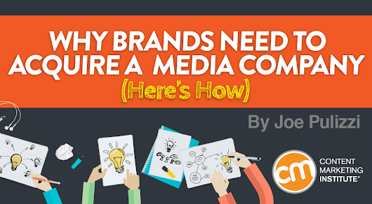 Why Brands Need to Acquire a Media Company [Here's How]