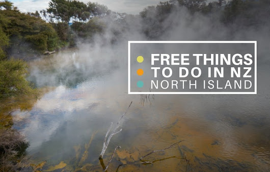 15 Free Things to do in NZ, North Island - Castaway with Crystal