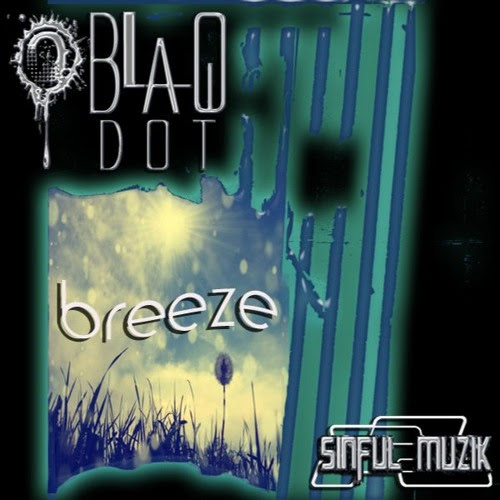 Breeze (Original Mix)(OUT NOW!) by BlaqDot