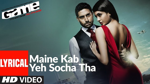 Maine Kab Yeh Socha Tha Lyrics English | Game Movie