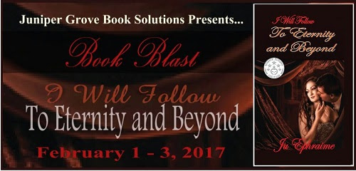 SPOTLIGHT BLITZ: I Will Follow to Eternity and Beyond | #HistoricalRomance @JuEphraime
