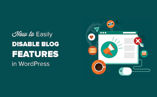 How to Easily Disable Blog Features in WordPress (Step by Step)