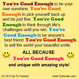 Good Enough Quotes You Are Good Enough Heartfelt Love And Life