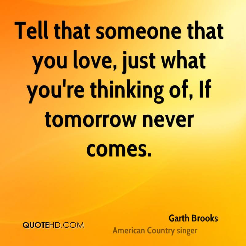 Garth Brooks Quotes Quotehd