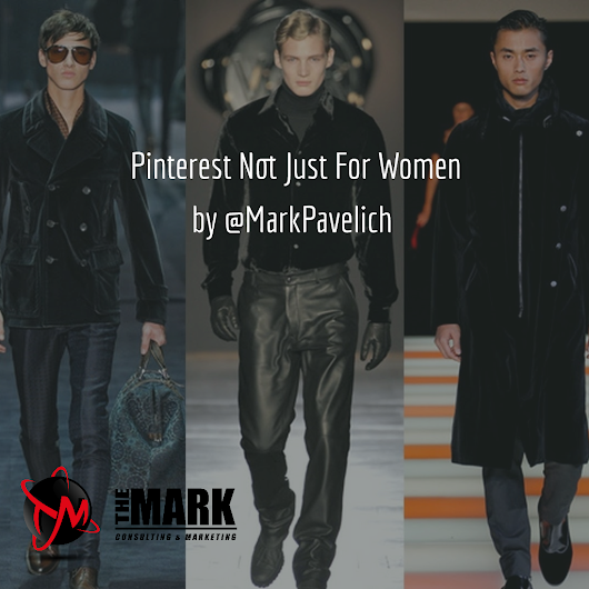 Pinterest is not just for Women - The Mark Consulting
