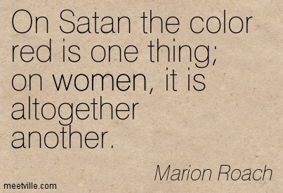 Good Women Quote By Marion Roachon Satan The Color Red Is One Thing