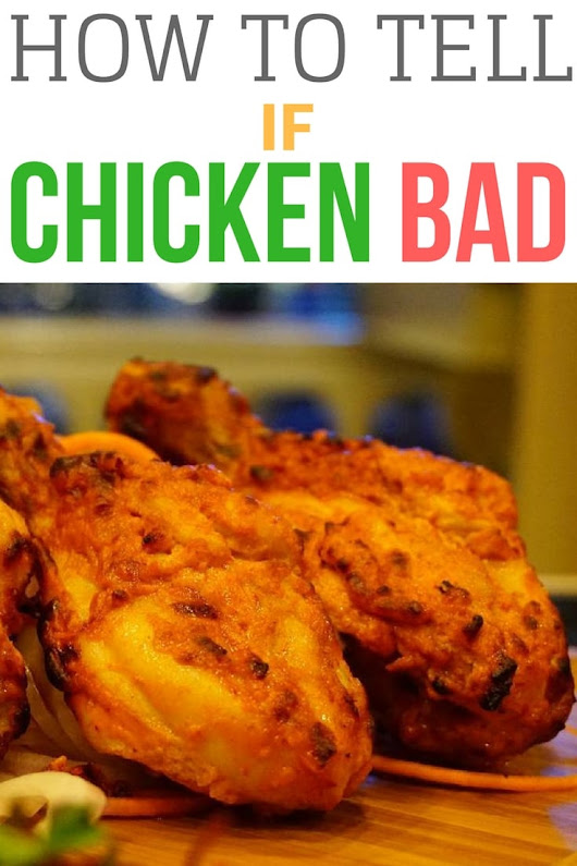 How to Tell if Chicken is Bad | The Homemakers Journal