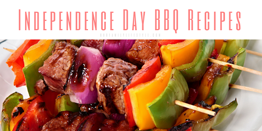 Independence Day BBQ Recipes