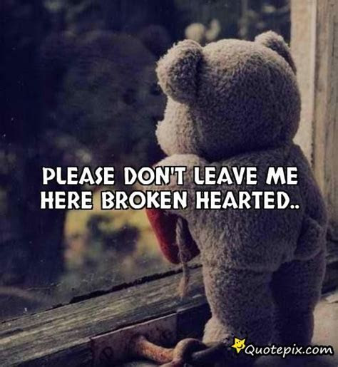Love Me Dont Leave Me Quotes