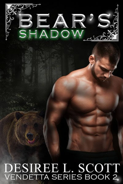 Book Cover for Bear's Shadow from The Vendetta paranormal romance series by Desiree L Scott.