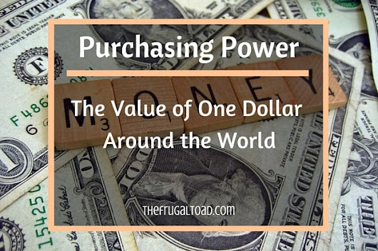 The Value of One Dollar Around the World