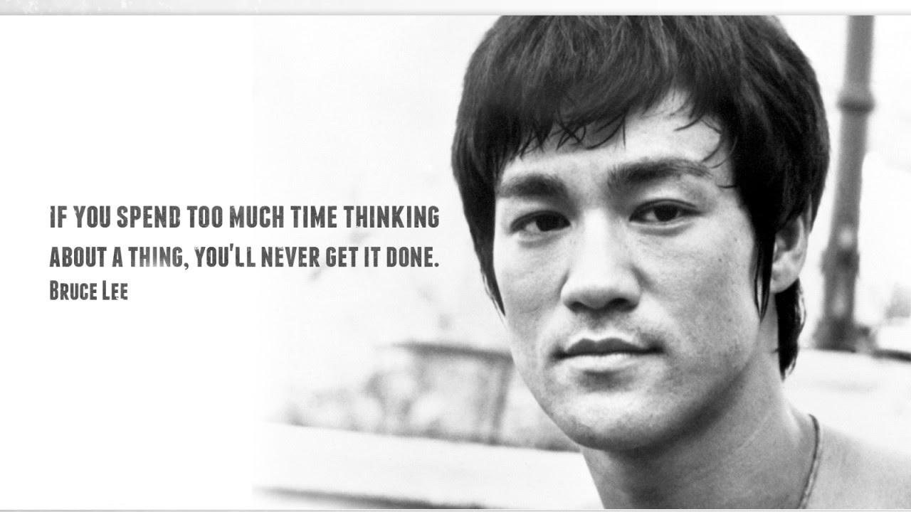 Analysis Paralysis A Quote From Bruce Lee To Get You Over The