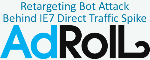 AdRoll Retargeting Bot Attack Behind the IE7 Traffic Surges - The SEM Post