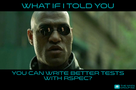 Better Testing with RSpec