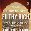 Mohsin Hamid: How to Get Filthy Rich in Rising Asia (2013)